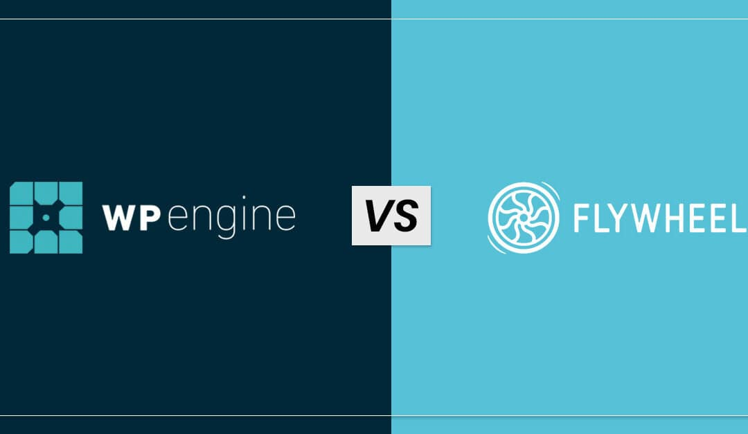 WP Engine VS Flywheel: Which Web Hosting is Best for You?